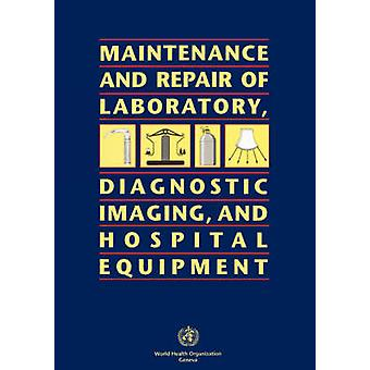 Maintenance and Repair of Laboratory Diagnostic Imaging and Hospital Equipment by World Health Organization