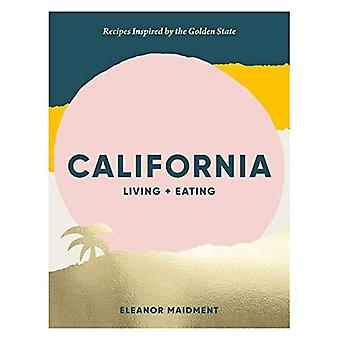California: Living + Eating: Recipes Inspired by� the Golden State