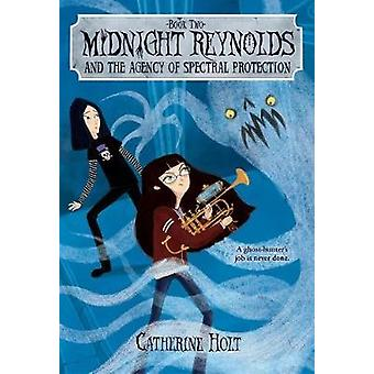 Midnight Reynolds and the Agency of Spectral Protection by Midnight R