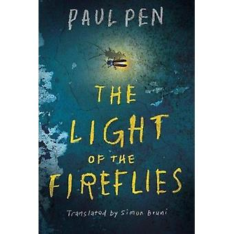 The Light of the Fireflies by Paul Pen - Simon Bruni - 9781503933545