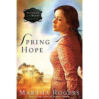Spring Hope by Martha Rogers - 9781616386184 Book