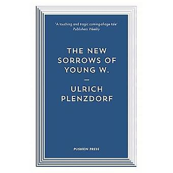 The New Sorrows of Young W. by Ulrich Plenzdorf - 9781782274452 Book