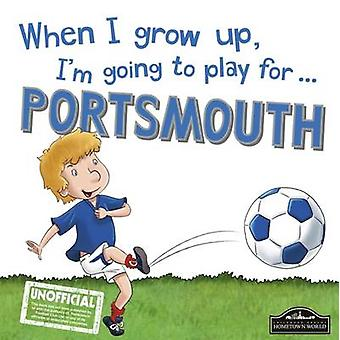When I Grow Up I'm Going to Play for Portsmouth by Gemma Cary - 97817