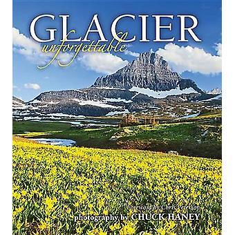 Glacier Unforgettable by Chuck Haney - Chuck Haney - 9781560375166 Bo