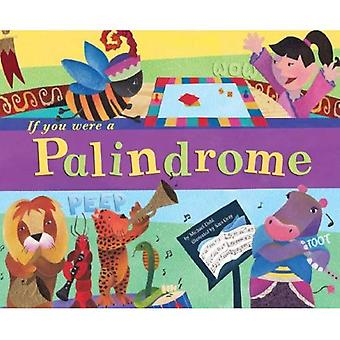 If You Were a Palindrome (Word Fun)