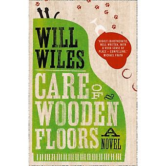 Care of Wooden Floors (Paperback) by Wiles Will