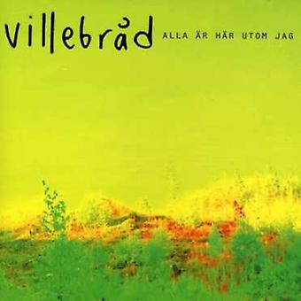 Villebrad - Alla Ar Har Utom Jag [CD] USA importerer