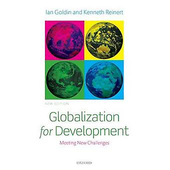 Globalization for Development by Ian Goldin & Kenneth A. Reinert