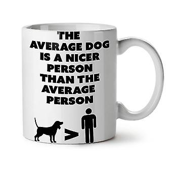 Dog Nicer Person Funny NEW White Tea Coffee Ceramic Mug 11 oz | Wellcoda
