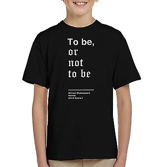 To Be Or Not To Be Hamlet Shakespeare Quote Kid's T-Shirt