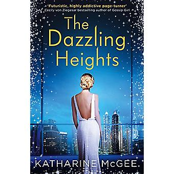 The Dazzling Heights (The Thousandth Floor - Book 2) by Katharine McG
