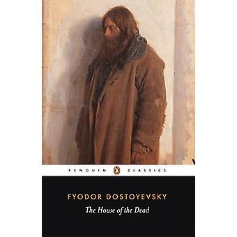 The House of the Dead by Fyodor Dostoyevsky - David McDuff - David Mc