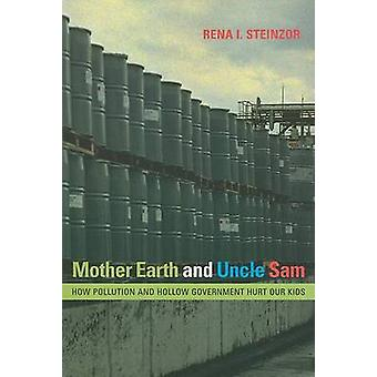 Mother Earth and Uncle Sam - How Pollution and Hollow Government Hurt