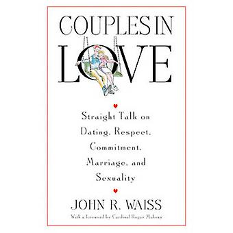 Couples in Love - Straight Talk on Dating - Respect - Commitment - Mar
