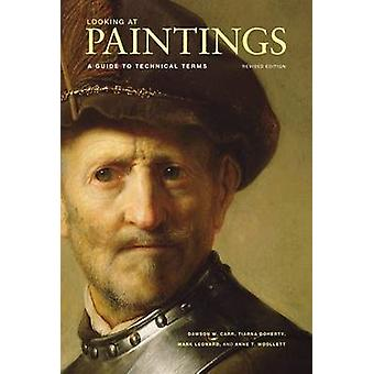 Looking at Paintings - A Guide to Technical Terms (Revised edition) by