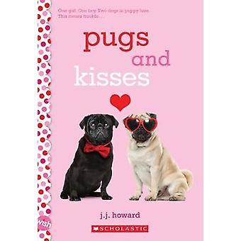 Pugs and Kisses - A Wish Novel by J. J. Howard - 9781338194579 Book