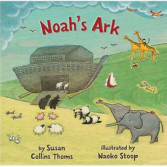 Noah's Ark by Susan Collins Thoms - Naoko Stoop - 9781402785498 Book
