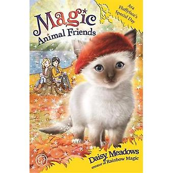 Magic Animal Friends - Ava Fluffyface's Special Day - Book 27 by Daisy