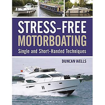Stress-Free Motorboating by Duncan Wells - 9781472927828 Book