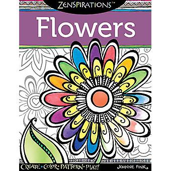Zenspirations Flowers - Create - Color - Pattern - Play! by Joanne Fin