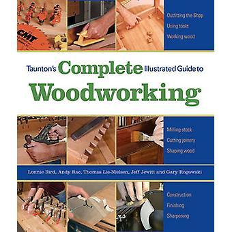 Guide complet et illustré de Taunton au travail du bois par Lonnie Bird-