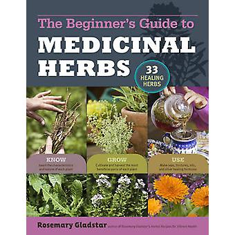 The Beginner's Guide to Medicinal Herbs - 33 Healing Herbs to Know - G