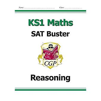 New KS1 Maths Sat Buster - Reasoning (for the 2017 Tests and Beyond) b
