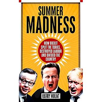 Summer Madness - How Brexit Split the Tories - Destroyed Labour and Di