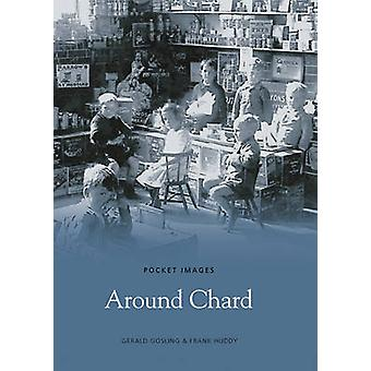 Around Chard by Gerald Gosling - Frank Huddy - 9781845881382 Book