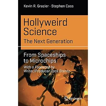 Hollyweird Science - The Next Generation - From Spaceships to Microchip