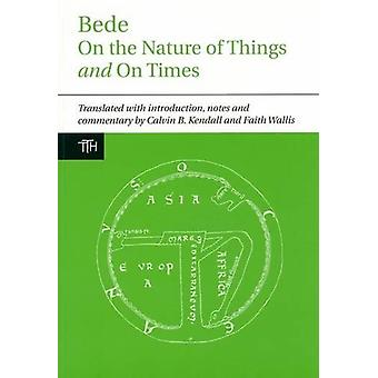 Bede - On the Nature of Things and on Times by Calvin B. Kendall - Fai