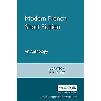 Modern French Short Fiction - An Anthology by Johnnie Gratton - Brigit