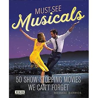 Turner Classic Movies Must-See Musicals - 50 Show-Stopping Movies We C