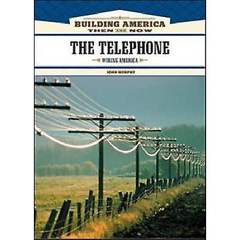 The Telephone - Wiring America by John Murphy - 9781604130683 Book