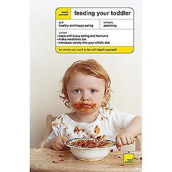 Teach Yourself Feeding Your Toddler (Teach Yourself)