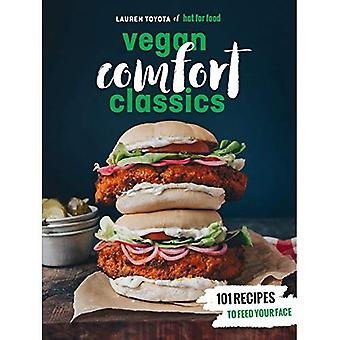 Hot for Food Vegan Comfort�Classics: 101 Recipes to Feed�Your Face