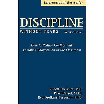 Disciplin utan tårar: Hur att minska konflikter och etablera samarbete i klassrummet