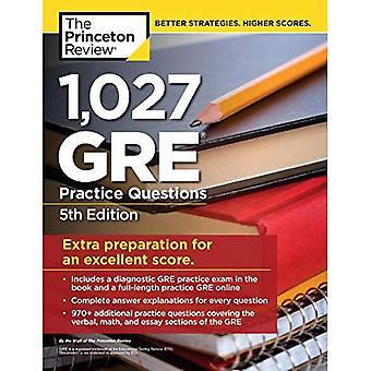 1.027 GRE prática perguntas: GRE Prep para uma excelente Pontuação (Prep teste de pós-graduação)
