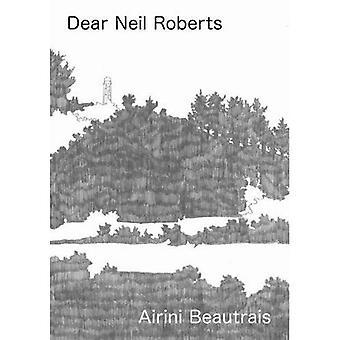 Dear Neil Roberts