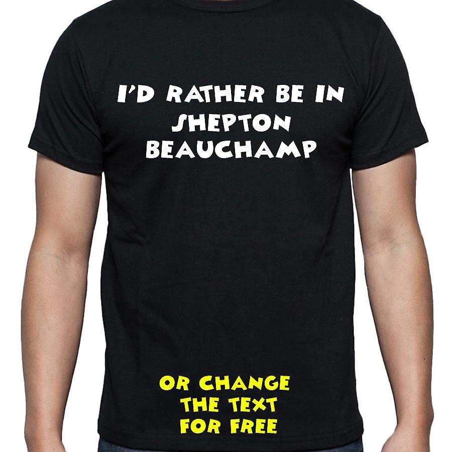 I'd Rather Be In Shepton beauchamp Black Hand Printed T shirt