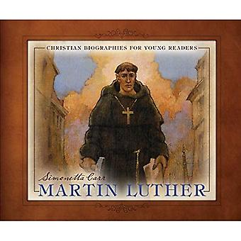 Martin Luther: Christian Biographies for Young Readers