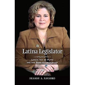Latina Legislator: Leticia Van De Putte and the Road to Leadership (Rio Grande/Rio Bravo: Borderlands Culture and Traditions)