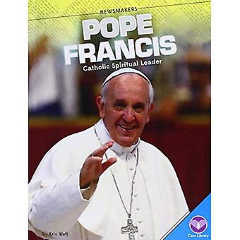 Pope Francis:: Catholic Spiritual Leader (Newsmakers)