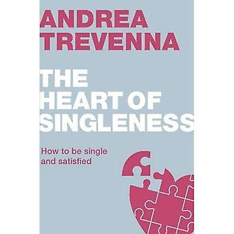 The Heart of Singleness (How to)