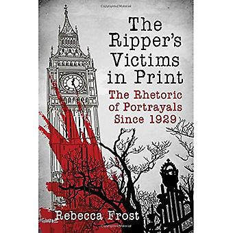 The Ripper's Victims in Print: The Rhetoric of Portrayals Since 1929