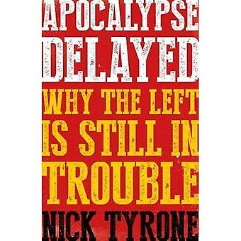Apocalypse Delayed: Why the� Left is Still in Trouble:� 2017
