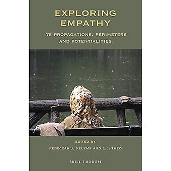 Exploring Empathy: Its Propagations, Perimeters and� Potentialities (At the Interface / Probing the Boundaries)
