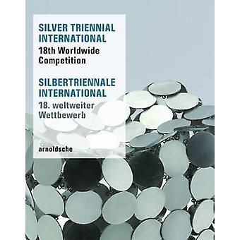 Silver Triennial International - 18th Worldwide Competition by Christi