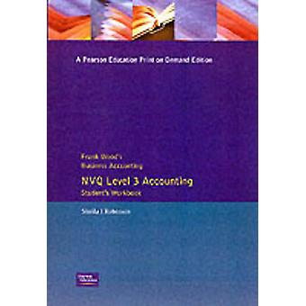 Frank Woods Business Accounting Nvq Level 3 Accounting Students Workbook by Robinson & Sheila Senior Lecturer