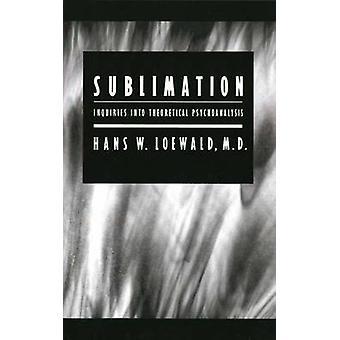 Sublimation Untersuchungen von theoretischen Psychoanalyse von Loewald & Hans & W.